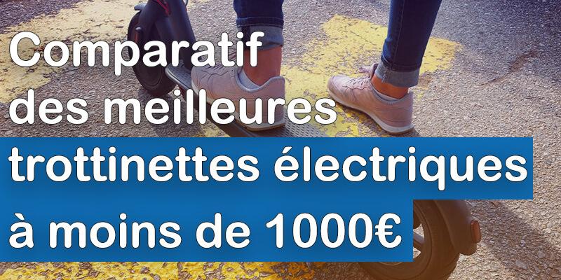 Meilleures trottinettes électriques moins 1000 euros