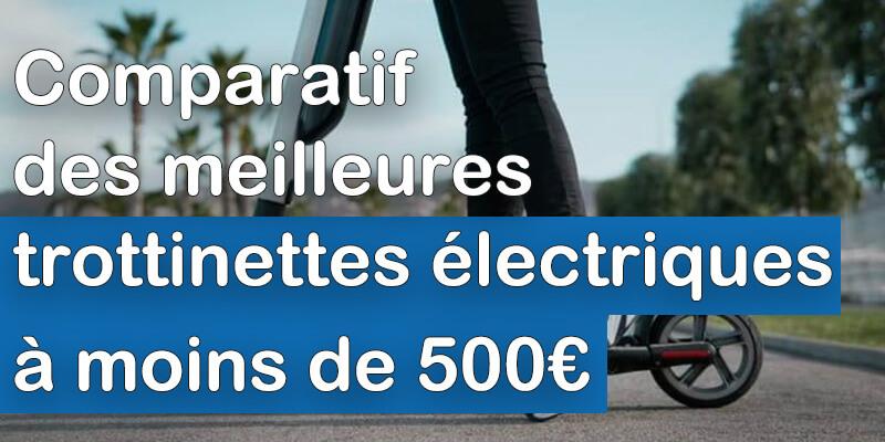 Meilleures trottinettes électriques moins 500 euros